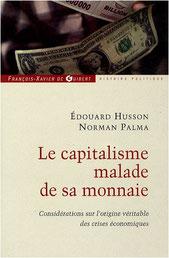 Le capitalisme malade de sa monnaie, E. Husson et N. Palma (2009)