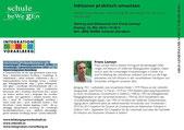 Welche Voraussetzungen sind notwendig für eine erfolgreiche Umsetzung von Inklusion?  Vortrag und Diskussion mit Franz Lemayr  Freitag, 16. Mai 2014 | 19.30 h  Ort | BRG/BORG Schoren-Dornbirn