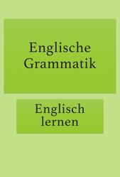 Englische Grammatik für Anfänger verständlich erklärt