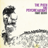 The Path/Psychic Weight - Fight Death
