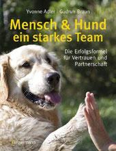 Mensch & Hund ein starkes Team - Die Erfolgsformel für Vertrauen und Partnerschaft