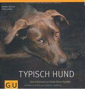 Typisch Hund - Der Schlüssel zur Seele Ihres Hundes
