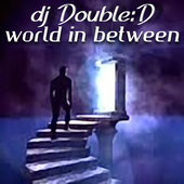 dj Double:D - World in between