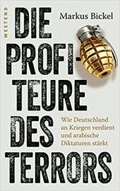 Die Profiteure des Terrors: Wie Deutschland an Kriegen verdient und arabische Diktaturen stärkt Taschenbuch – 3. April 2017