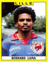N° 110 - Bernard LAMA (1988-89, Lille > 1992-97 puis 1998-00, PSG)