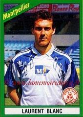 N° 131 - Laurent BLANC (1990-91, Montpellier > 2013-??, Entraîneur PSG)