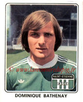 N° 335 - Dominique BATHENAY (1977-78, Saint Etienne > 1978-85, PSG)