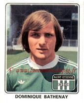 N° 335 - Dominique BATHENAY (1977-78, Saint Etienne > 1978-85, PSG)
