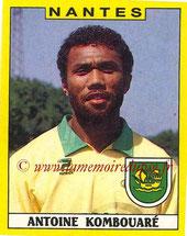 N° 220 - Antoine KOMBOUARE (1988-89; Nantes > 1990-95, PSG > 2009-Déc 2011, Entraîneur PSG)