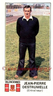 N° 351 - Jean-Pierre DESTRUMELLE (1970-72, PSG > 1976-77, Entraîneur Valenciennes)
