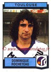 N° 354 - Dominique ROCHETEAU (1980-87, PSG > 1987-88, Toulouse)