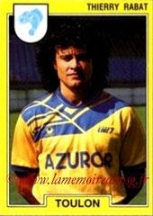 N° 262 - Thierry RABAT (1986-90, PSG > 1991-92, Toulon)