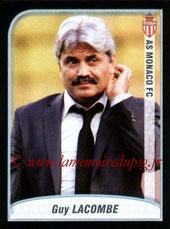 N° 264 - Guy LACOMBE (Janv 2006-Janv 2007, Entraîneur PSG > 2009-10, Entraîneur Monaco)