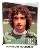 N° 338 - Dominique ROCHETEAU (1977-78, Saint Etienne > 1980-87, PSG)