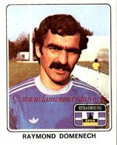 N° 367 - Raymond DOMENECH (1977-78, Strasbourg > 1981-82, PSG)
