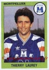 N° 197 - Thierry LAUREY (Août à oct 1990, PSG > 1993-94, Montpellier)