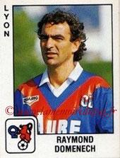 N° 118 - Raymond DOMENECH (1981-82, PSG > 1989-90, Entraîneur Lyon)