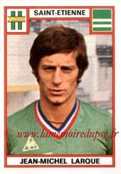 N° 269 - Jean-Michel LARQUE (1975-76, Saint-Etienne > 1977-79, Joueur puis Entraîneur du PSG)