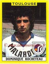 N° 357 - Dominique ROCHETEAU (1980-87, PSG > 1988-89, Toulouse)