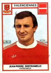 N° 329 - Jean-Pierre DESTRUMELLE (1970-72, PSG > 1975-76, Entraîneur Valenciennes)