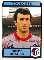 N° 343 - Philippe BERGEROO (1987-88, Toulouse > 1998- Déc 2000, Entraîneur adjoint puis entraîneur PSG)