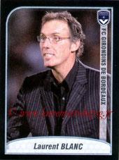 N° 030 - Laurent BLANC (2009-10, Entraîneur Bordeaux > 2013-??, Entraîneur PSG)