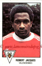 N° 314 - Robert JACQUES (1978-79, Valenciennes > 1985-86, PSG))