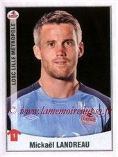 N° 162 - Mickael LANDREAU (2006-09, PSG > 2010-11, Lille)