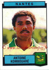 N° 236 - Antoine KOMBOUARE (1987-88; Nantes > 1990-95, PSG > 2009-Déc 2011, Entraîneur PSG)