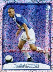 N° 104 - Daniel LJUBOJA (Jan 2004-05, PSG > 2009-10, Grenoble) (Top joueur)