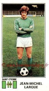 N° 309 - Jean-Michel LARQUE (1976-77, Saint-Etienne > 1977-79, Joueur puis Entraîneur du PSG)