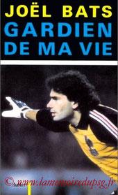 1992-01-08 - Joël Bats, Gardien de ma vie (Aubier Montaigne, 235 pages)