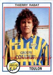 N° 241 - Thierry RABAT (1986-90, PSG > 1992-93, Toulon)