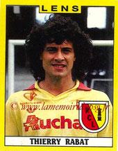 N° 108 - Thierry RABAT (1986-90, PSG, 1988-89, Prêt à Lens)