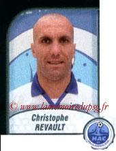 N° 594 - Christophe REVAULT (1997-98, PSG > 2009-10, Le Havre)
