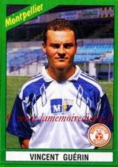 N° 134 - Vincent GUERIN (1990-91, Montpellier > 1992-98, PSG)