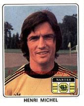 N° 173 - Henri MICHEL (1977-78, Nantes > 1990-91, Entraîneur PSG)
