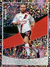 N° 343 - Daniel LJUBOJA (Jan 2004-05, PSG > 2010-11, Nice) (Top joueur)