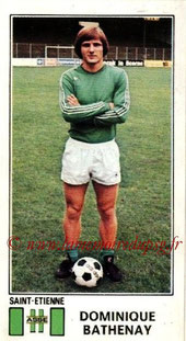 N° 306 - Dominique BATHENAY (1976-77, Saint-Etienne > 1978-85, PSG)