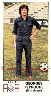 N° 093 - Georges PEYROCHE (1976-77, Entraîneur Lille > 1979-83 et 1984-85, Entraîneur PSG)