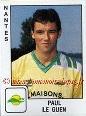 N° 228 - Paul LE GUEN (1989-90, Nantes > 1991-98, PSG > Janv 2007-09, Entraîneur PSG)