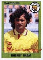 N° 151 - Thierry RABAT (1986-90, PSG > 1993-94, Martigues)