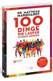 Dr. Matthias Marquardt - 88 Dinge, die ein Läufer wissen muss