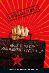 Anleitung zur Management-Revolution.