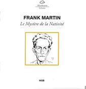 Frank Martin - Le Mystère de la Nativité