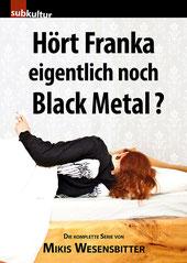 Hört Franka eigentlich noch Black Metal?