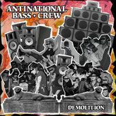 Antinational Bass Crew - Demolition