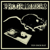 Frogrammers - Ten Inch Rat