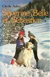 Livre Séverine, Belle et Sébastien de Cécile Aubry