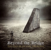 Beyond the Bridge - The Old Man and the Spirit (2012), Frontiers Records